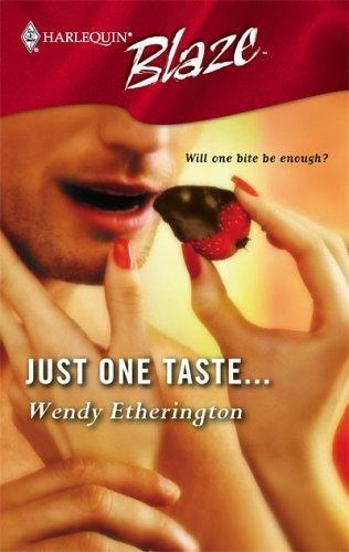 Just One Taste...  Wendy Etherington